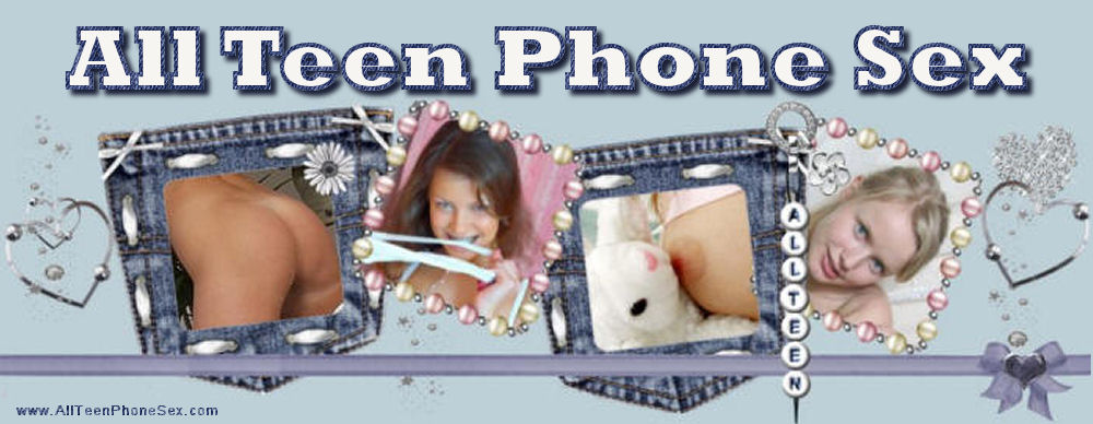 Teen Phone Sex